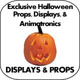Exclusive Halloween Props, Displays & Animatronics