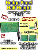 """Hedge Panel 24"""" Tall x 48"""" Wide x 6"""" Thick Foam Display Prop"""